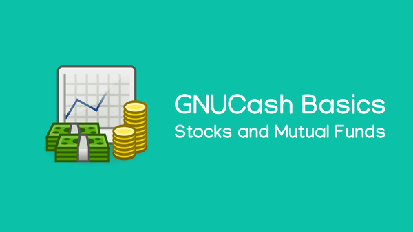 Tracking Stocks and Mutual funds using GNUCash